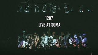 1207 live at Soma (Concert Footage)