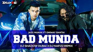 Bad Munda (Remix) – Jass Manak – Emiway Bantai Ft DJ Shadow Dubai