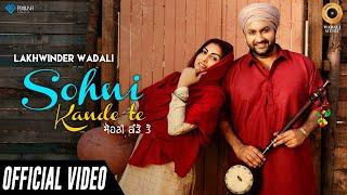 Sohni Kande Te – Lakhwinder Wadali Video HD
