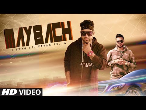 MAYBACH (Full Song) J Swag, Karan Aujla