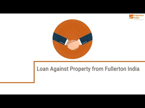 Loan Against Property - Features and Benefits | Fullerton India