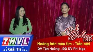 THVL | Tình Bolero 2016 – Tập 12: Tiễn biệt, Hoàng hôn tím – DV Tấn Hoàng, DV ĐD Phi Nga