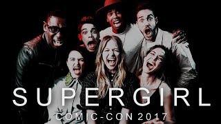 Supergirl Cast | Comic Con 2017 | Funny Moments