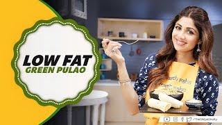 Low Fat Green Pulao | Shilpa Shetty Kundra | Healthy Recipes | The Art Of Loving Food