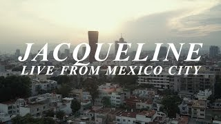 Circa Waves - Jacqueline | Live From Mexico City