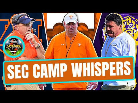 SEC Camp Whispers - Tennessee, LSU, Auburn (Late Kick Cut)