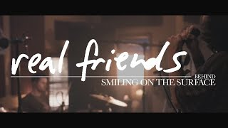Real Friends - behind // Smiling On The Surface