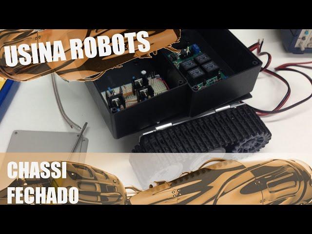 DESENVOLVENDO UM CHASSI FECHADO | Usina Robots US-2 #019
