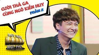Dàn diễn viên hài chặt chém Ngô Kiến Huy không thương tiếc   Cười Thả Ga Cùng Ngô Kiến Huy P2