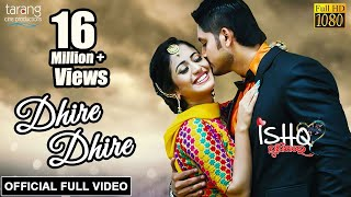 Dhire Dhire - Official Full Video | Ishq Punithare | Arindam, Elina, Humane Sagar, Diptirekha