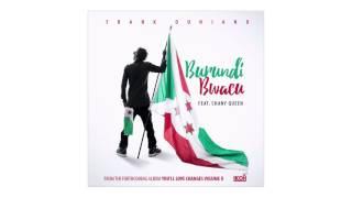 Frank Duniano - Burundi Bwacu Feat. Chany Queen #YLC2