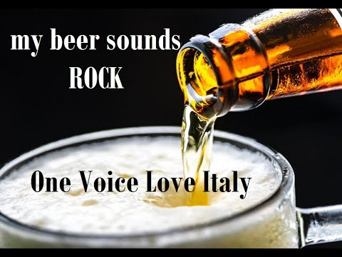 My Beer Sounds Rock A New Rock song Written by One Voice Love Italy on 2019