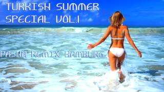 Turkish Summer Special VOL.1 (Pasha Remix Hamburg)