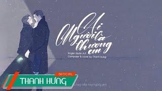 Ai Là Người Thương Em - Quân A.P | Thanh Hưng Cover | Lyrics Video