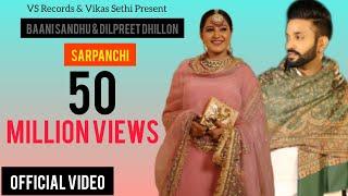 Sarpanchi – Baani Sandhu – Dilpreet Dhillon Video HD