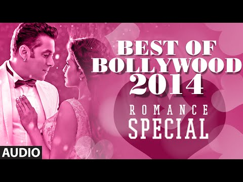 Best of Bollywood - 2014 (Romance Special)   Bollywood Songs   Best Romantic Songs (Jan'14-July'14)