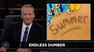 New Rule: Make Summer Great Again | Real Time with Bill Maher (HBO)