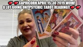 💕💕Capricorn April 15-30 2019 wow! A lot going on!!Psychic Tarot Reading!!💕💕