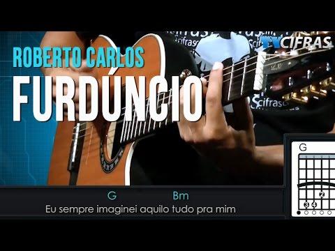 Baixar Roberto Carlos - Furdúncio - Aula de Violão - TV Cifras