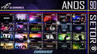 EURODANCE ANOS 90'S ESPECIAL DE ANIVERSÁRIO DJ SANDRO S. (parte 1)