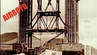 Building The Golden Gate Bridge (1930's)