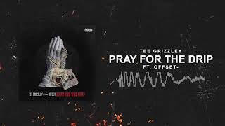tee-grizzley-pray-for-the-drip-ft-offset-official-audio.jpg