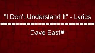 """I Dont Understand It"" - Dave East - Lyrics"