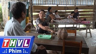 THVL | Con đường hoàn lương - Tập 7[1]: Mẹ Sơn mắng Tư ếch sa sả vì đi bao lâu mà về không có 1 đồng