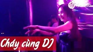 Nonstop remix 2017 - Cháy hết mình cùng các DJ hot nhất