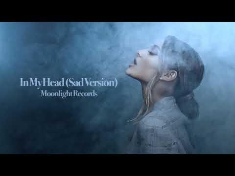 Ariana Grande - In My Head (Sad Version)