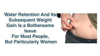 Water Retention & Weight Gain- Particularly Women