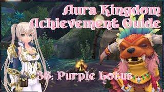 Aura Kingdom Achievement Guide #36: Purple Lotus