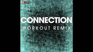 Connection (Workout Remix)