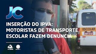Inserção do IPVA: Motoristas de transporte escolar fazem denuncia