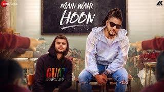 Main Wahi Hoon – Raftaar ft Karma