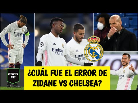 CHAMPIONS LEAGUE Zidane a JUICIO. ¿Falló en el planteamiento del Real Madrid vs Chelsea?   ESPN FC