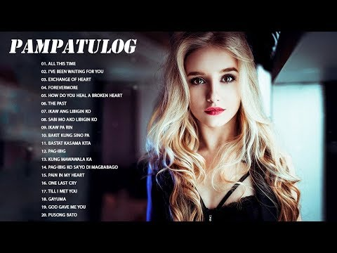 Pampatulog Nonstop OPM Love Songs 2018 - OPM Tagalog Love Songs Collection 2018
