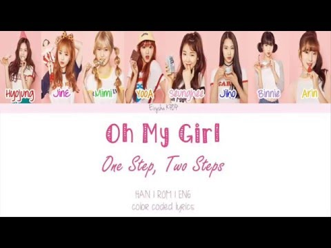 Oh My Girl (오마이걸) - One Step, Two Steps (한발짝 두발짝) (Han | Rom | Eng Color Coded Lyrics)