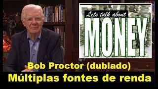 Bob Proctor - Múltiplas fontes de renda (dublado)