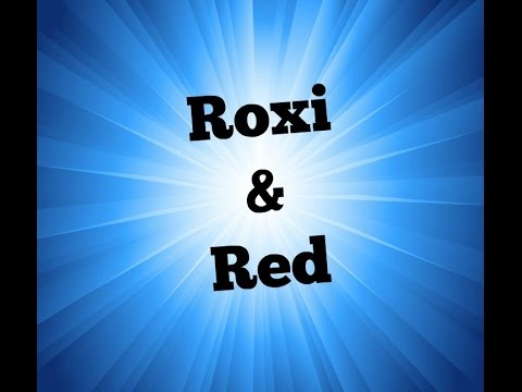 Roxi and Red
