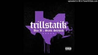 Bun B & Statik Selektah - Still Trill (feat. Method Man & Grafh)