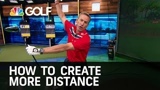 How to Create More Distance in Your Swing | Golf Channel