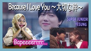 SUPER JUNIOR-YESUNG 'Because I Love You ~大切  な絆~' MV REACTION