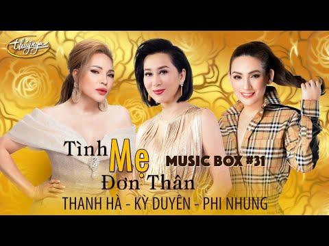 Music Box #31 | Thanh Hà, Kỳ Duyên, Phi Nhung | Tình Mẹ Đơn Thân