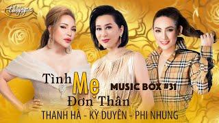 Music Box #31   Thanh Hà, Kỳ Duyên, Phi Nhung   Tình Mẹ Đơn Thân