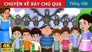 CHUYỆN VỀ BẢY CHÚ QUẠ | The Seven Crows in Vietnamese | truyện cổ tích | truyện cổ tích việt nam