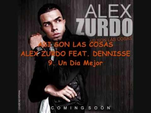 9. Un Dia Mejor - Alex Zurdo feat. Dennisse_Asi Son Las Cosas_NEW 2009