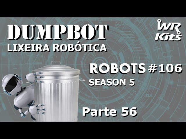 TESTE INICIAL DOS NOVOS TRILHOS (DumpBot 56/x) | Robots #106
