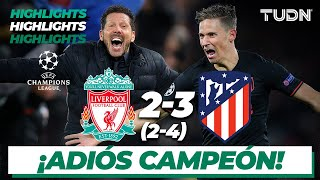 Highlights | Liverpool 2 (2) - (4) 3 Atlético de Madrid | UEFA Champions League - 8vos Vuelta | TUDN