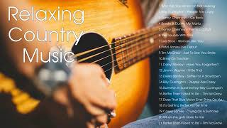 Relaxing Country Music - Relaxing Country Playlist 2018